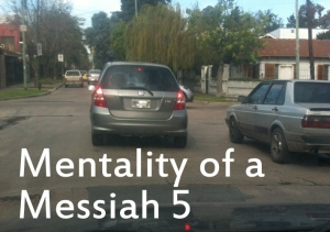 Mentality of a Messiah 5